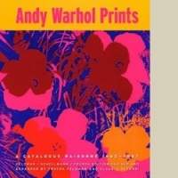 Andy Warhol Prints: A Catalogue Raisonne 1962-1987 (HC)